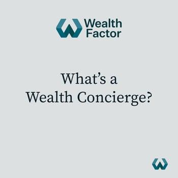 What's a Wealth Concierge?