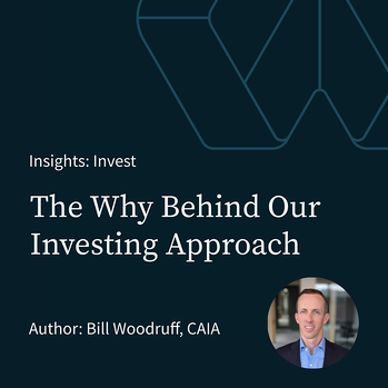 The Why Behind Our Investing Approach