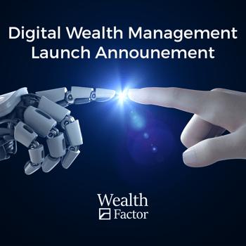 Digital Wealth Management - Launch Announcement