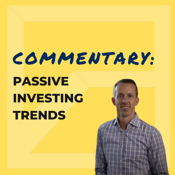 Commentary: Passive Investing Trends