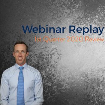1st Quarter 2020 Review Webinar Review