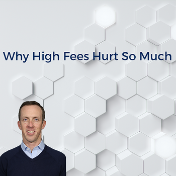 Why High Fees Hurt So Much