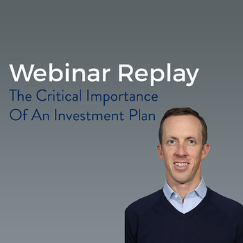 Webinar: The Critical Importance of an Investment Plan