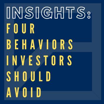 Four Behaviors Successful Investors Avoid