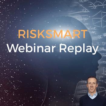 RiskSmart Webinar Replay