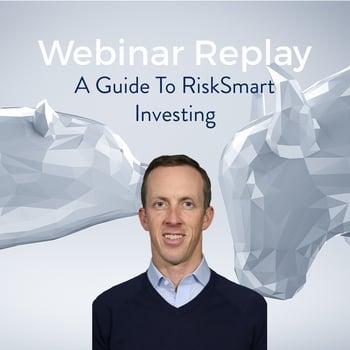 Webinar: A Guide to RiskSmart Investing