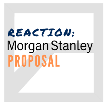 Review & React: A Morgan Stanley Investment Proposal