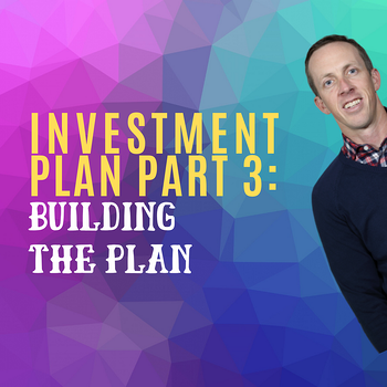 Maximizing Opportunity with an Investment Plan - Part 3
