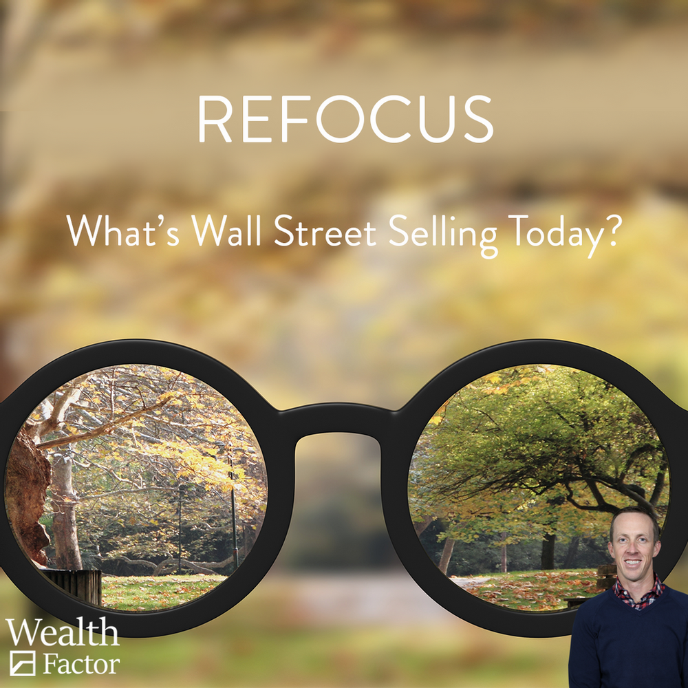 Refocus: What's Wall Street Selling Today?