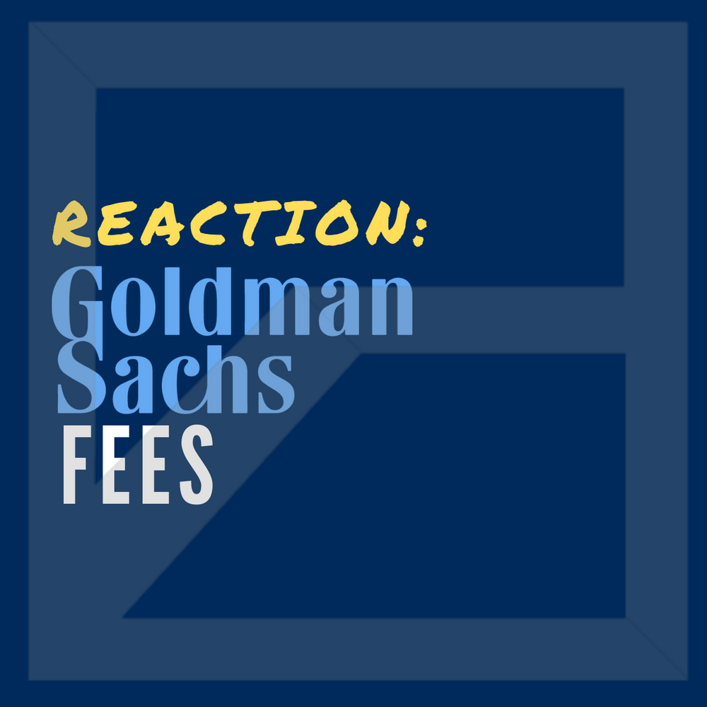 Review & React: Goldman Sachs Fee Schedule!