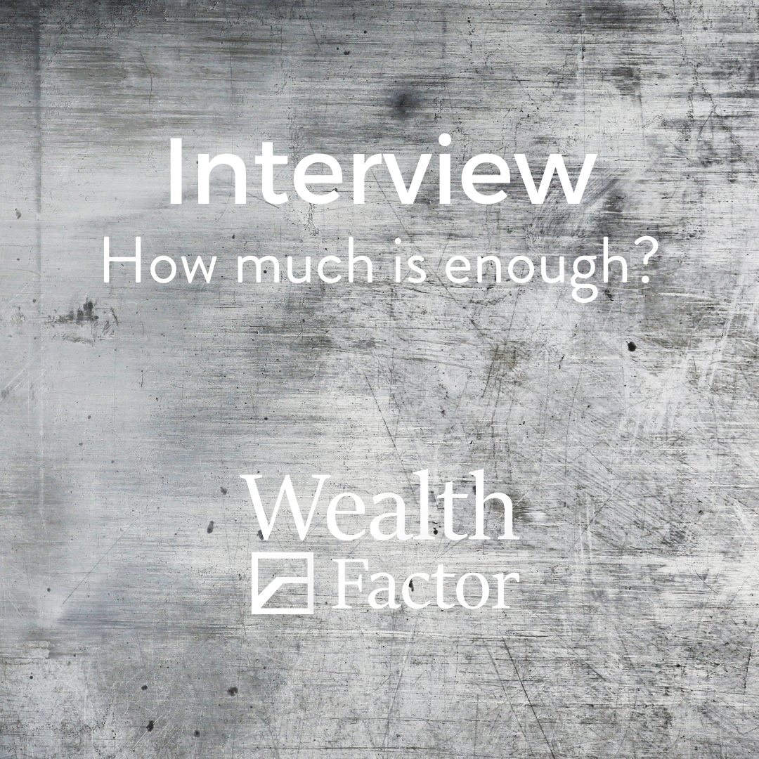 Interview: How much is enough?
