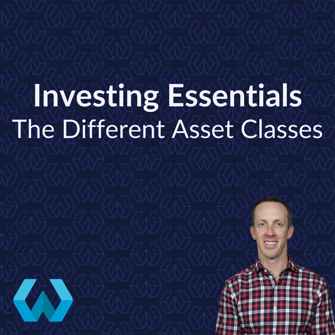 Investing Essentials: The Different Asset Classes